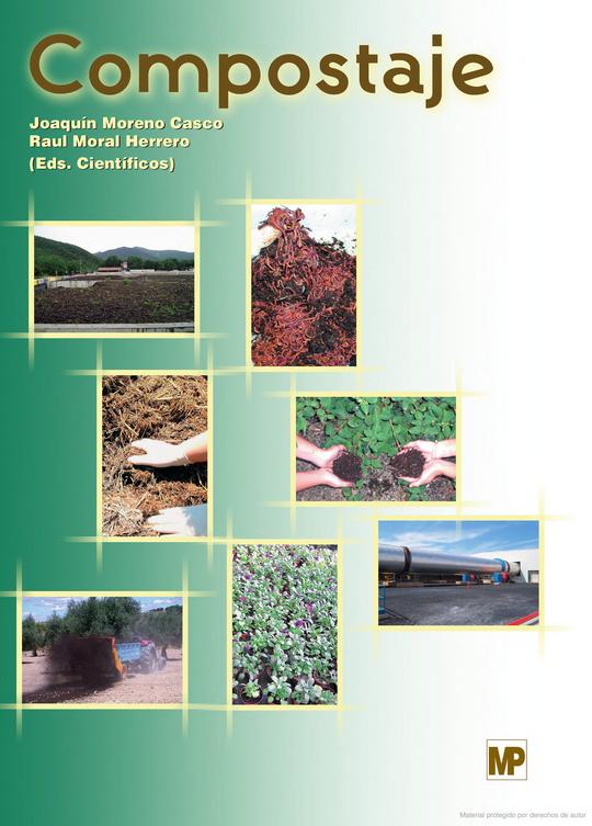 Compostaje. Editorial: Mundi-Prensa, Autores: Joaquín Moreno Casco y Raúl Moral Herrero. ISBN 13: 9788484763468. ISBN 10: 8484763463